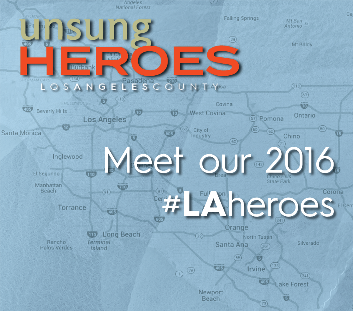 Meet the 2016 Unsung Heroes of Los Angeles County