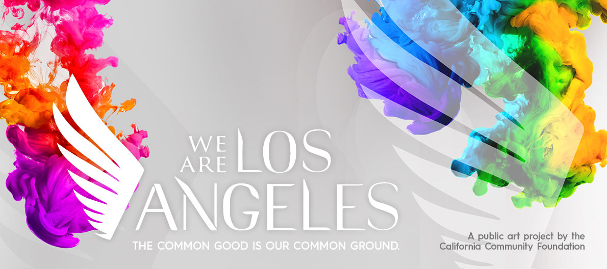We Are Los Angeles - A Public Art Project of the California Community Foundation