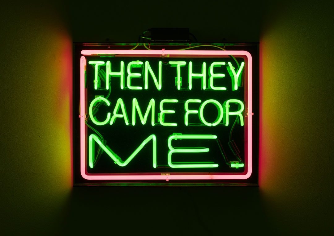"Patrick Martinez, ""Then They Came For Me"""