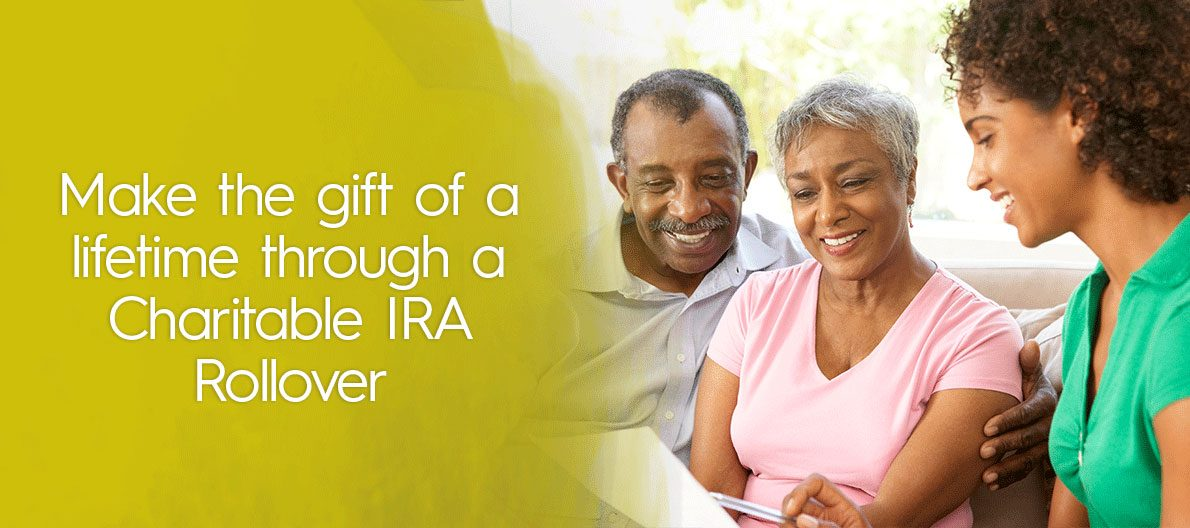 Make the Gift of a Lifetime through a Charitable IRA Rollover