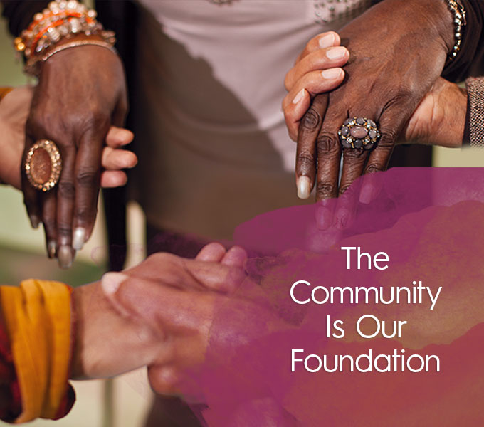 The Community is Our Foundation