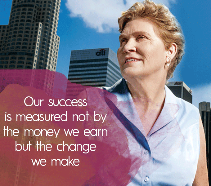 Our success is measured not by the money we earn but the change we make.