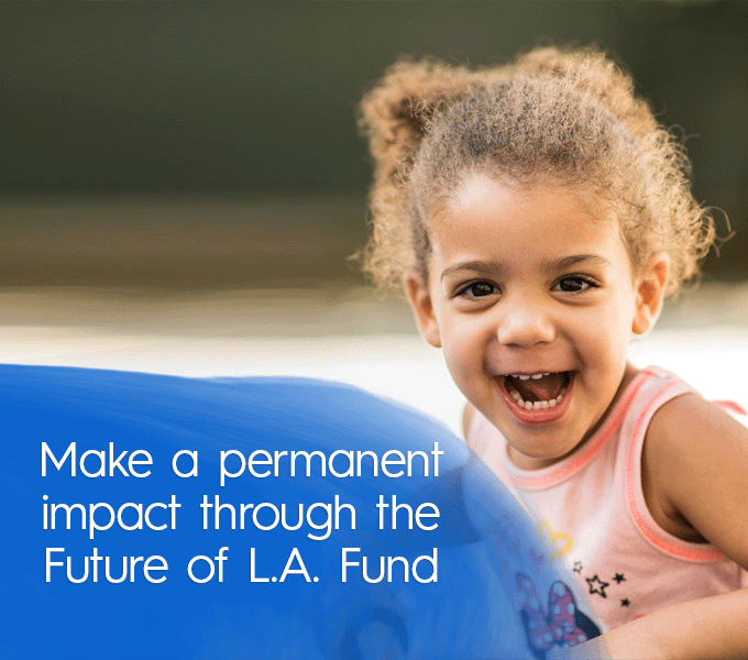 Make a permanent impact through the Future of L.A. Fund