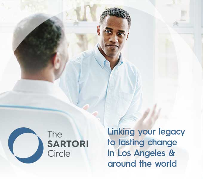 The Sartori Circle: Linking your legacy to lasting change, in Los Angeles and around the world