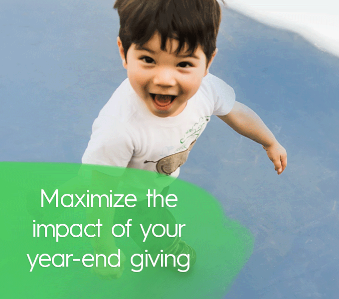Maximize the Impact of Your Year-end Giving